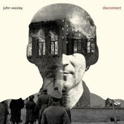 John Wesley - Disconnect - CD DIGIPAK