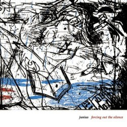 Junius - Forcing Out The Silence - LP + DOWNLOAD CARD