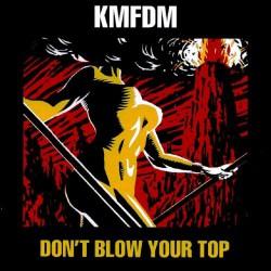 KMFDM - Don't Blow Your Top - CD