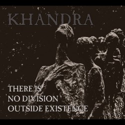 Khandra - There Is No Division Outside Existence - CD DIGIPAK