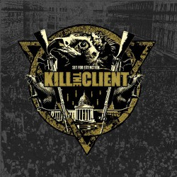 Kill The Client - Set For Extinction - LP