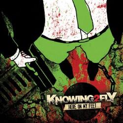 Knowing2Fly - Here on my Feet - CD DIGIPAK