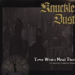 Knuckledust - Time Won't Heal This (15th Anniversary) - LP