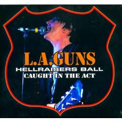L.A. Guns - Hellraisers Ball - Caught in the Act - CD DIGIPAK