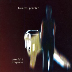 Laurent Perrier - Downfall Disperse - DOUBLE CD