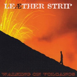 Leaether Strip - Walking on Volcanos - CD EP