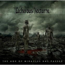 Lecherous Nocturne - The Age of Miracles Has Passed - CD