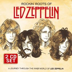 Led Zeppelin - Rockin' Roots Of Led Zeppelin - DOUBLE CD