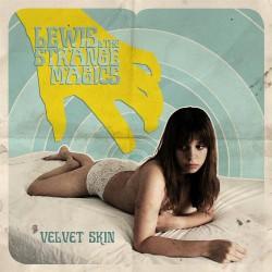 Lewis & The Strange Magics - Velvet Skin - LP