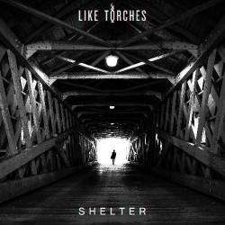 Like Torches - Shelter - CD DIGIPAK