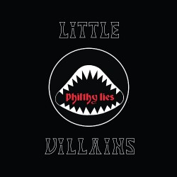 Little Villains - Philthy Lies - LP COLOURED