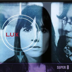 Lux - Super 8 - CD DIGIPAK
