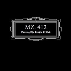 MZ.412 - Burning The Temple Of God - CD DIGIPAK