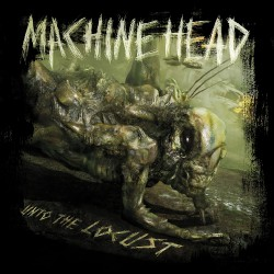 Machine Head - Unto the Locust - CD