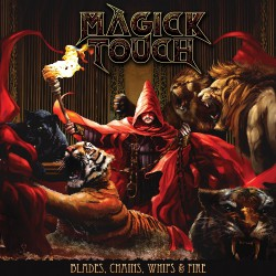Magick Touch - Blades, Chains, Whips & Fire - CD DIGIPAK