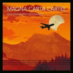 Magna Carta Cartel - Goodmorning Restrained - LP