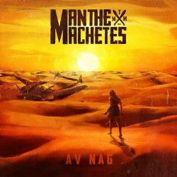 Man The Machetes - Av Nag - LP