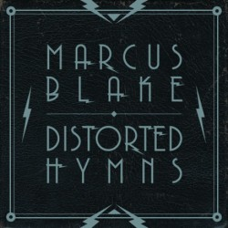 Marcus Blake - Distorted Hymns - CD DIGIPAK