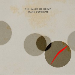 Mark Deutrom - The Value Of Decay - CD DIGISLEEVE + Digital