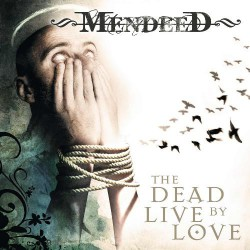 Mendeed - The Dead Live By Love - CD DIGIPACK