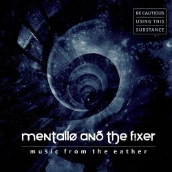 Mentallo & The Fixer - Music From the Eather - DOUBLE CD