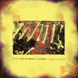 Merzbow - Chant (2) - LP