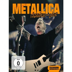 Metallica - Warrios Live - TV Broadcasts - DVD