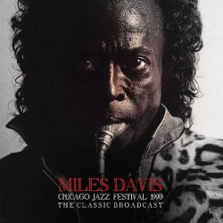 Miles Davis - Chicago Jazz Festival 1990 - The Classic Broadcast - DOUBLE LP Gatefold