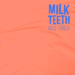 Milk Teeth - Vile Child - CD DIGISLEEVE