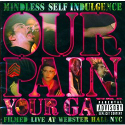 Mindless Self Indulgence - Our Pain your Gain - DVD