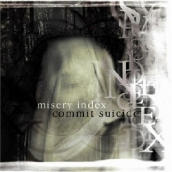 Misery Index / Commit Suicide - Split CD - CD