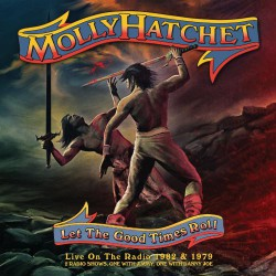 Molly Hatchet - Let The Good Times Roll - DOUBLE CD