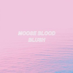 Moose Blood - Blush - LP Gatefold