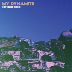 My Dynamite - Otherside - LP COLOURED
