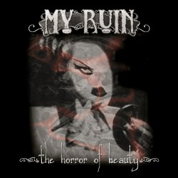 My Ruin - The Horror Of Beauty - DOUBLE CD