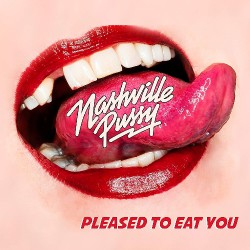 Nashville Pussy - Pleased To Eat You - LP