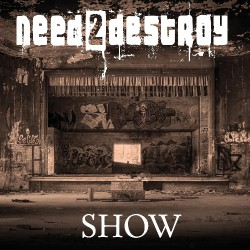 Need2Destroy - Show - CD