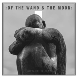 "Of The Wand And The Moon - Time's Out Of Reach - 7"" vinyl"