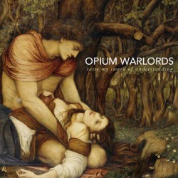 Opium Warlords - Taste My Sword Of Understanding - DOUBLE LP Gatefold