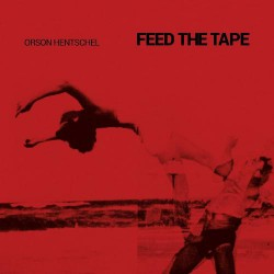 Orson Hentschel - Feed The Tape - DOUBLE LP Gatefold