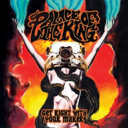Palace Of The King - Get Right With Your Maker - CD
