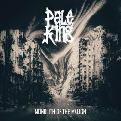 Pale King - Monolith Of The Malign - CD