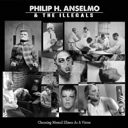 Philip H. Anselmo & The Illegals - Choosing Mental Illness As A Virtue - CD DIGIPAK Cross-form + Digital