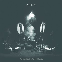 Phurpa - The Magic Rituals Of The BON Tradition - CD + DVD