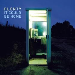 Plenty - It Could Be Home - CD DIGIPAK