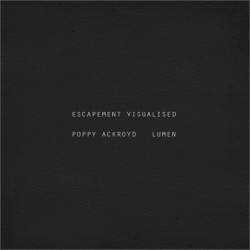 Poppy Ackroyd + Lumen - Escapment Visualised - DVD DIGIPAK