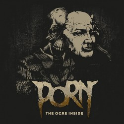 Porn - The Ogre Inside - CD