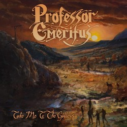 Professor Emeritus - Take Me To The Gallows - CD