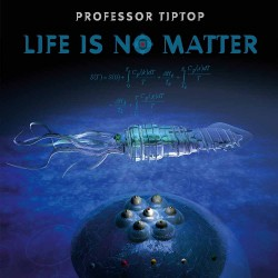 Professor Tiptop - Life Is No Matter - LP