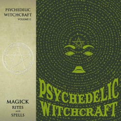 Psychedelic Witchcraft - Vol II - Magick Rites And Spells - CD DIGIPAK
